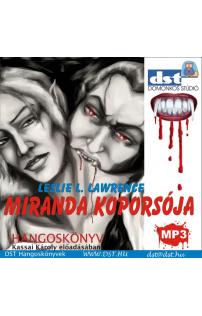 Leslie L. Lawrence: Miranda koporsója hangoskönyv (MP3 CD)