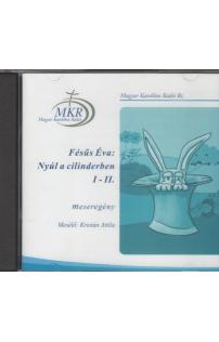 Fésűs Éva: Nyúl a cilinderben I-II. hangoskönyv (audio CD)