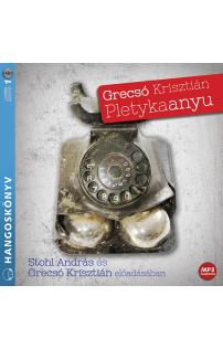 Grecsó Krisztián: Pletykaanyu hangoskönyv (MP3 CD)