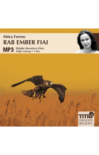 Móra Ferenc: Rab ember fiai hangoskönyv (MP3 CD)
