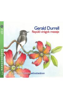 Gerald Durrell: Repülő virágok mezeje hangoskönyv (audio CD)