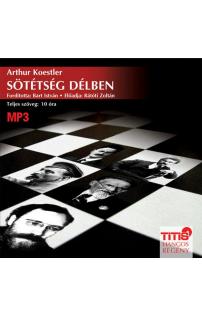 Arthur Koestler: Sötétség délben hangoskönyv (MP3 CD)
