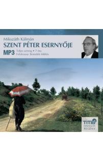 Mikszáth Kálmán: Szent Péter esernyője hangoskönyv (letölthető)
