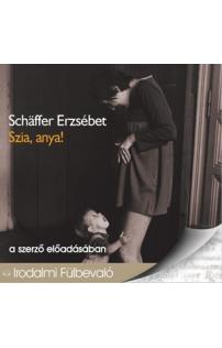 Schäffer Erzsébet: Szia, anya! hangoskönyv (audio CD)