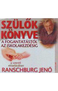 Dr. Ranschburg Jenő: Szülők könyve - A fogantatástól az iskolakezdésig hangoskönyv (audio CD)