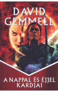 David Gemmell: A nappal és éjjel kardjai
