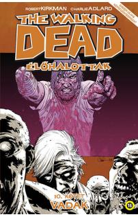 The Walking Dead - Élőhalottak 10. - Vadak