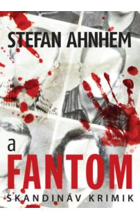 Stefan Ahnhem: A fantom