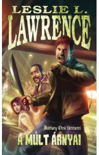 Leslie L. Lawrence: A múlt árnyai