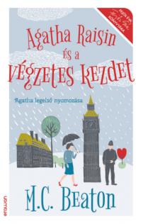 M.C. Beaton: Agatha Raisin és a végzetes kezdet