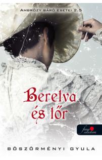 Böszörményi Gyula: Beretva és tőr