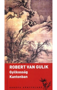 Robert van Gulik: Gyilkosság Kantonban