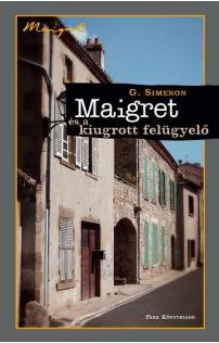 Georges Simenon: Maigret és a kiugrott felügyelő