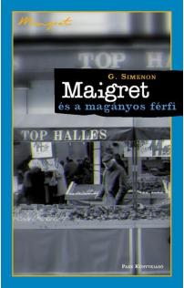 Georges Simenon: Maigret és a magányos férfi