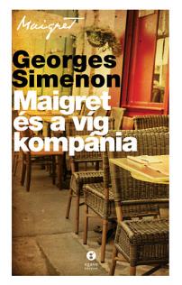 Georges Simenon: Maigret és a víg kompánia