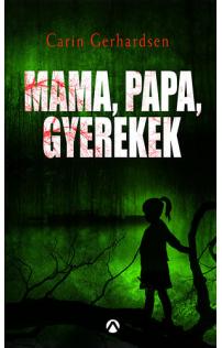 Carin Gerhardsen: Mama, papa, gyerekek