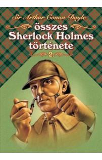 Sir Arthur Conan Doyle összes Sherlock Holmes története II.