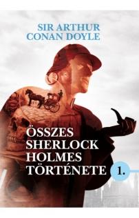 Sir Arthur Conan Doyle összes Sherlock Holmes története I.