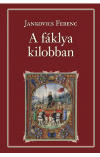 Jankovich Ferenc: A fáklya kilobban