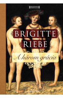 Brigitte Riebe: A három grácia