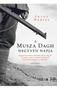 Franz Werfel: A Musza Dagh negyven napja