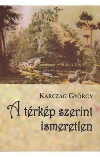 Karczag György: A térkép szerint ismeretlen