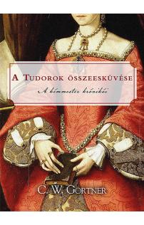C. W. Gortner: A Tudorok összeesküvése
