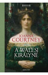 Joanna Courtney: A walesi királyné