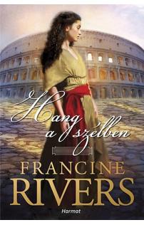 Francine Rivers: Hang a szélben