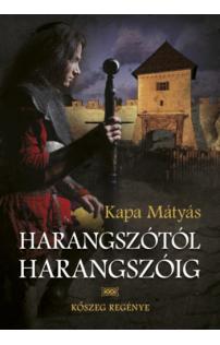 Kapa Mátyás: Harangszótól harangszóig
