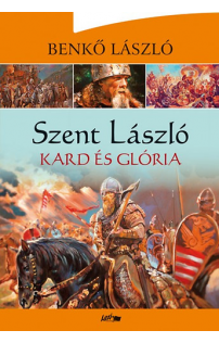 Benkő László: Kard és glória