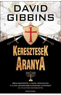 David Gibbins: Keresztesek aranya