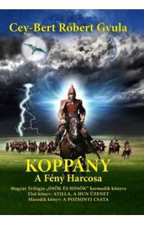 Cey-Bert Róbert Gyula: Koppány - A Fény harcosa