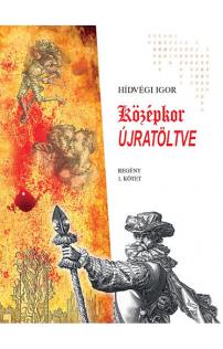 Hídvégi Igor: Középkor újratöltve 1.