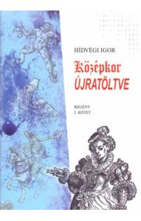 Hídvégi Igor: Középkor újratöltve 2.