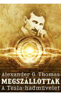 Alexander G. Thomas: Megszállottak