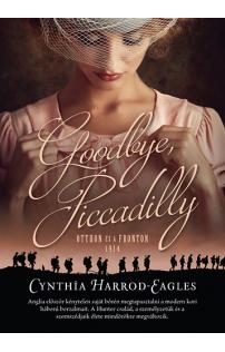 Cynthia Harrod-Eagles: Goodbye, Piccadilly