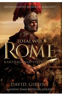 David Gibbins: TOTAL WAR Rome - Karthágónak vesznie kell