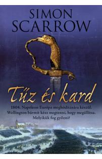 Simon Scarrow: Tűz és kard