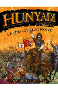 Hunyadi - A Hajnalcsillag fénye - Képregény