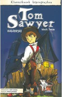 Tom Sawyer kalandjai - Klasszikusok képregényben 10.