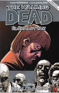 The Walking Dead - Élőhalottak 6. - Siralomvölgy