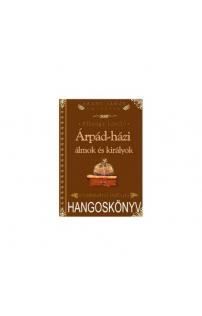 Pálnagy László: Árpádházi álmok és királyok hangoskönyv (audio CD)