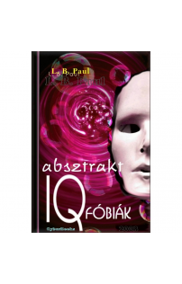 L. B. Paul: Absztrakt IQ fóbiák