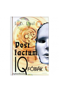 L. B. Paul: Post factum IQ fóbiák