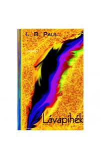 L. B. Paul: Lávapihék