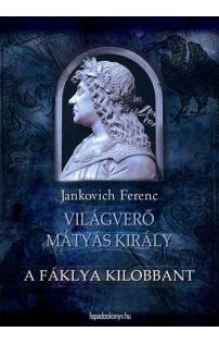 Jankovich Ferenc: A fáklya kilobbant