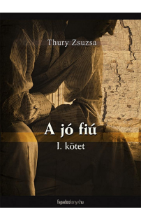 Thury Zsuzsa: A jó fiú I. rész