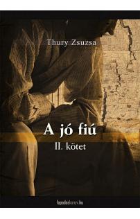 Thury Zsuzsa: A jó fiú II. rész
