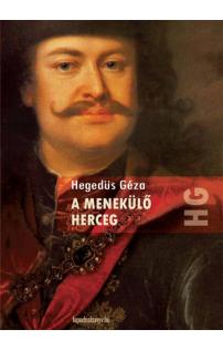 Hegedüs Géza: A menekülő herceg